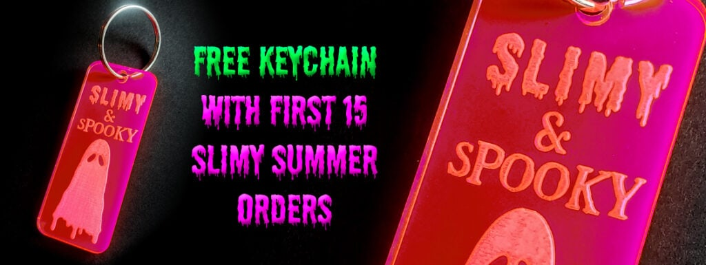 The first 15 customers during slimy summer get a free keychain